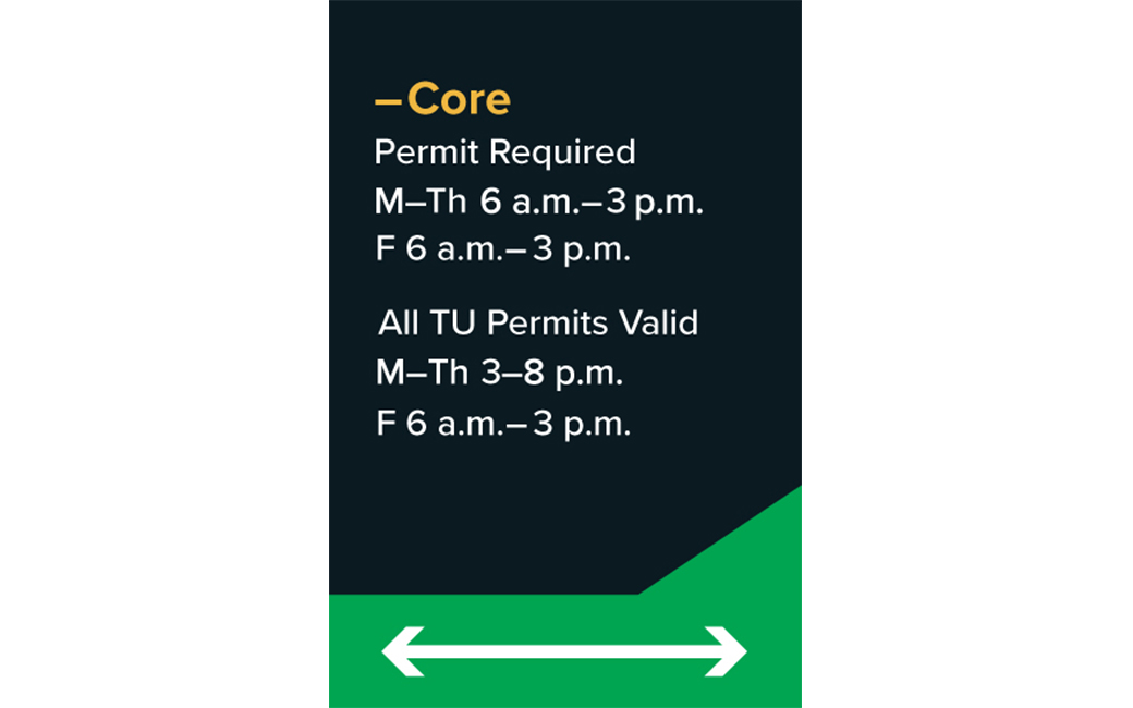 Core Permit required Monday-Friday 6am-3pm. All permits valid Monday-Thursday 3pm-8pm, Friday 6am-3pm.