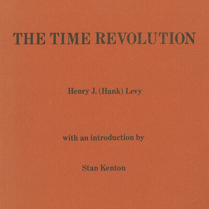An image of the music textbook: The Time Revolution by Henry J. (Hank) Levy with an introduction by Stan Kenton
