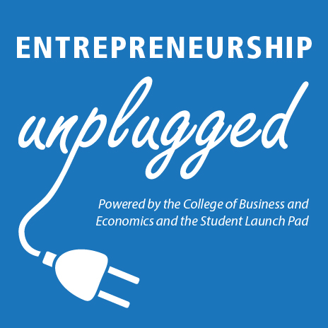 A text based graphic showing the words Entrepreneurship Unplugged as a visual graphic with the word unplugged shown as an electric plug. Subtitled: Powered by the Collge of Business and Economics and the Student Launch Pad.