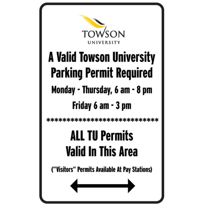 A valid Towson University Parking Permit required. Monday - Thursday, 6 a.m. to 8 p.m., Friday 6 a.m. to 3 p.m. All TU permits valid in this area (visitor permits available at pay stations).