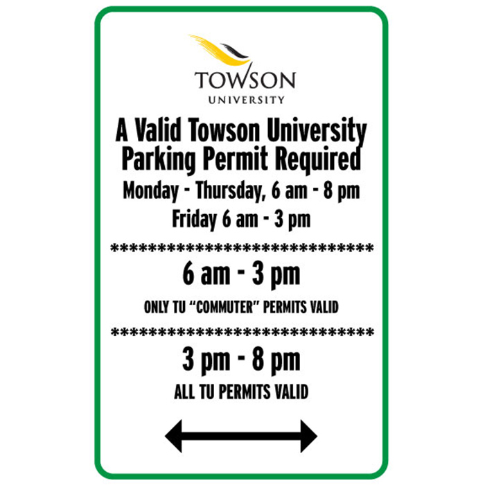 "A valid Towson University Parking Permit required. Monday - Thursday, 6 a.m. to 8 p.m., Friday 6 a.m. to 3 p.m. 6 a.m. to 3 p.m. only TU ""commuter"" permits valid. 3 p.m. to 8 p.m., all TU permits valid."