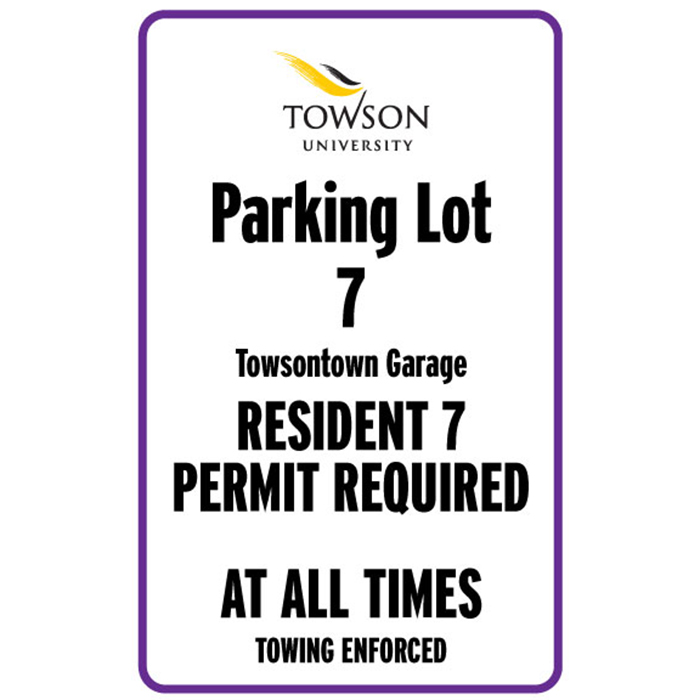 Parking lot 7. Towsontown garage. Resident 7 permit required at all times. Towing enforced.